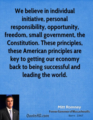 , personal responsibility, opportunity, freedom, small government ...