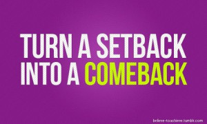 Motivational Quote: Turn a Setback Into a Comback