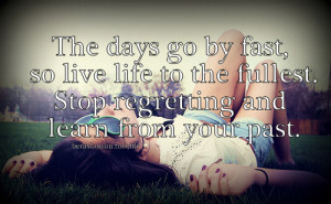 ... fullest live life to the fullest quotes live life to the fullest quote