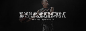 Derrick Rose Win Derrick Rose We Got To Win