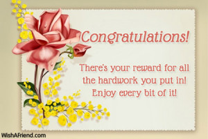 Congratulations! There's your reward for all the hardwork you put in ...