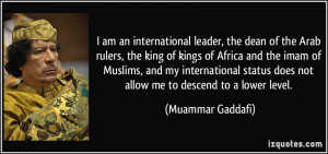 international leader, the dean of the Arab rulers, the king of kings ...