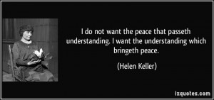 do not want the peace that passeth understanding. I want the ...