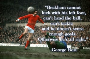 George Best Quote on Beckham