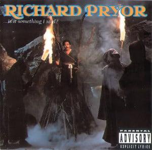 IS IT SOMETHING I SAID? - RICHARD PRYOR