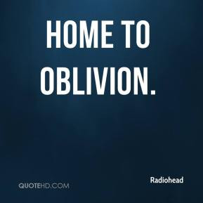 Radiohead - Home to Oblivion.