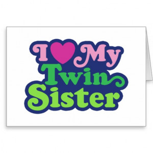Go Back > Gallery For > I Love My Twin Sister
