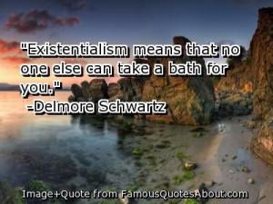 Existentialism Quotes | existentialism quotes follow in order of ...