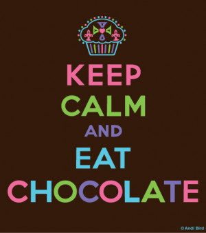 keep calm and eat chocolate - keep-calm Photo