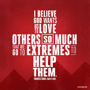 Love-to-Extremes-crazy-love-francis-chan-F