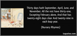 Thirty days hath September, April, June, and November; All the rest ...