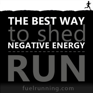 Fitness Stuff #137: The best way to shed negative energy is to run.