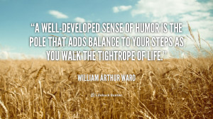 ... -William-Arthur-Ward-a-well-developed-sense-of-humor-is-the-413.png