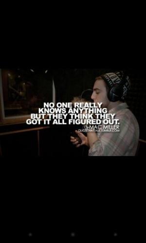 Mac Miller Song Quotes: Mac Miller Quotes Life. QuotesGram