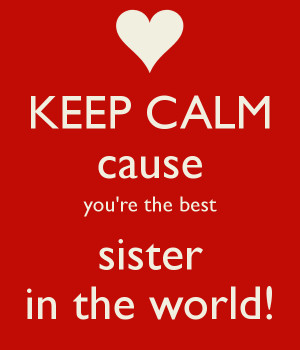 my sister has the best sister in the world