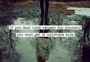 respect Quotes Self Respect
