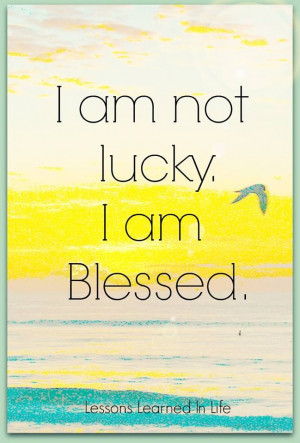 I Am Blessed By God I Am Blessed Quotes. Q...