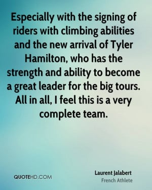 riders with climbing abilities and the new arrival of Tyler Hamilton ...