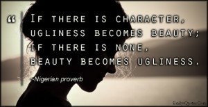 EmilysQuotes.Com - character, ugliness, beauty, wisdom, consequences ...