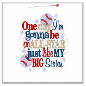 Sayings (4615) One day I'm Gonna Be an All Star Like My Sister 5