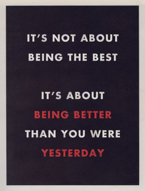 Better Than Yesterday (Jeff Finley) This quote is what it's all about.