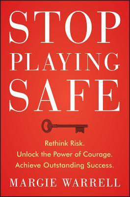 Be Safe Quotes Stop playing safe: rethink