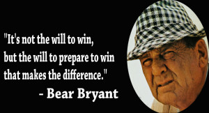 QUOTE OF THE DAY: It's not the will to win that matters -- everyone ...