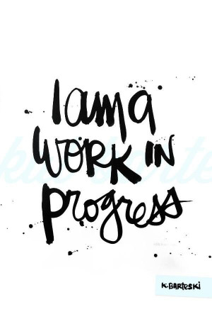 am a work in progress #quote