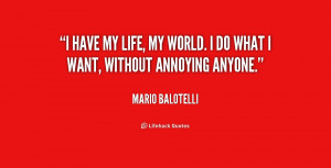 quote-Mario-Balotelli-i-have-my-life-my-world-i-246030.png