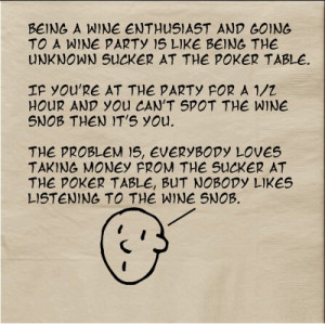 ... around while drinking wine will definitely make you sound like a snob
