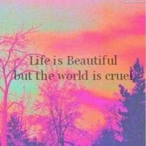 World Is Cruel quotes beautiful world life quotes life quote