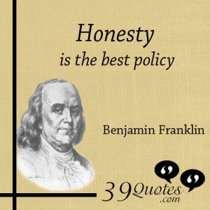 is honesty always good Or why is honesty good for other people to do and live up to but not always the leaders who expect it there's a great divide between the dream and reality of honest communication that is exchanged with integrity.