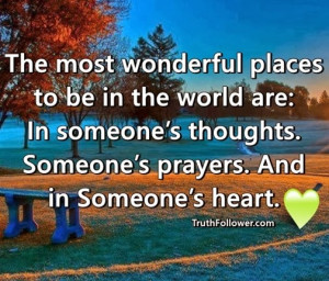 The most wonderful places to be in the world are: In someone's ...