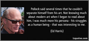 times that he couldn't separate himself from his art. Not knowing ...