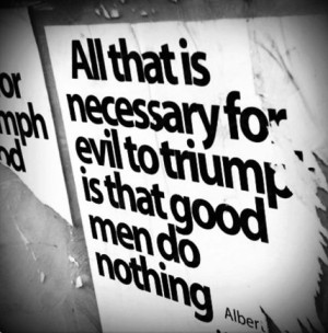 When Good People Do Nothing Quote