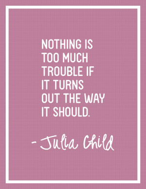 Displaying 19> Images For - Cooking Quotes Julia Child...