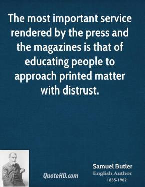The most important service rendered by the press and the magazines is ...