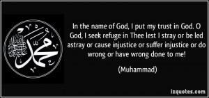 In the name of God, I put my trust in God. O God, I seek refuge in ...