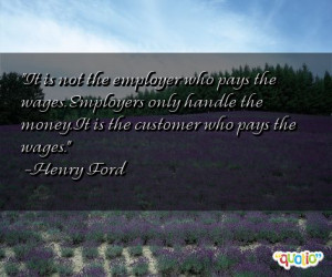 68 quotes about employers follow in order of popularity. Be sure to ...