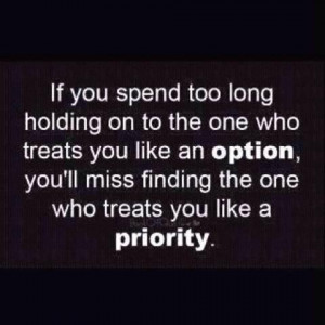If you spent too long holding on to the one who treats you like an ...