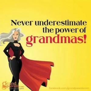Never underestimate the power of Grandmas!