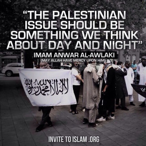 The Palestinian issue should be something we think about day and night ...