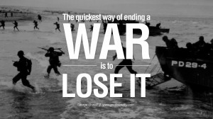 way of ending a war is to lose it. George Orwell Quotes From 1984 ...