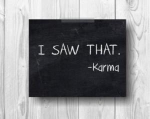 Chalkboard Funny Motivational Inspi rational Quote I Saw That, -Karma ...