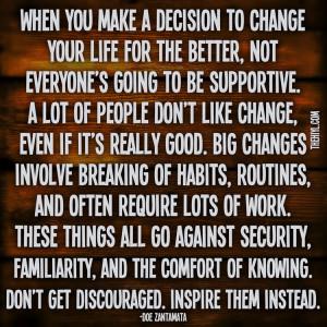 Big changes require big changes.