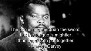 marcus-garvey-quotes-sayings-pen-tongue-witty-quote.jpg