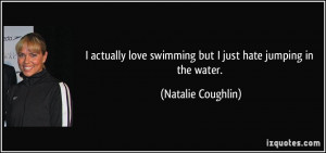 More Natalie Coughlin Quotes