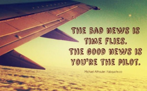Michael altshuler time flies quote