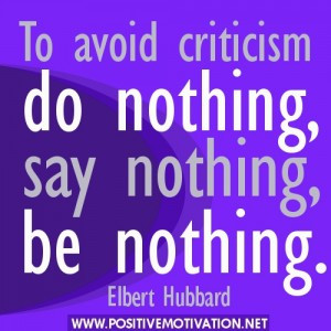 ... Quotes – To avoid criticism do nothing, say nothing, be nothing