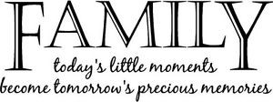... -todays-little-moments-become-tomorrows-precious-memories-vinyl-quote